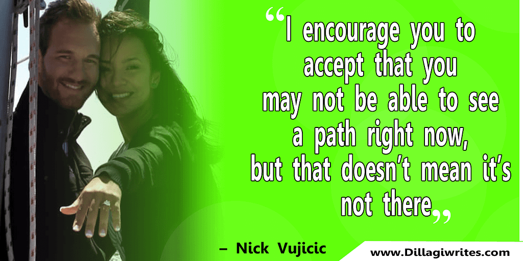 nick vujicic quotes 34 Nick Vujicic Quotes That Will Motivate You