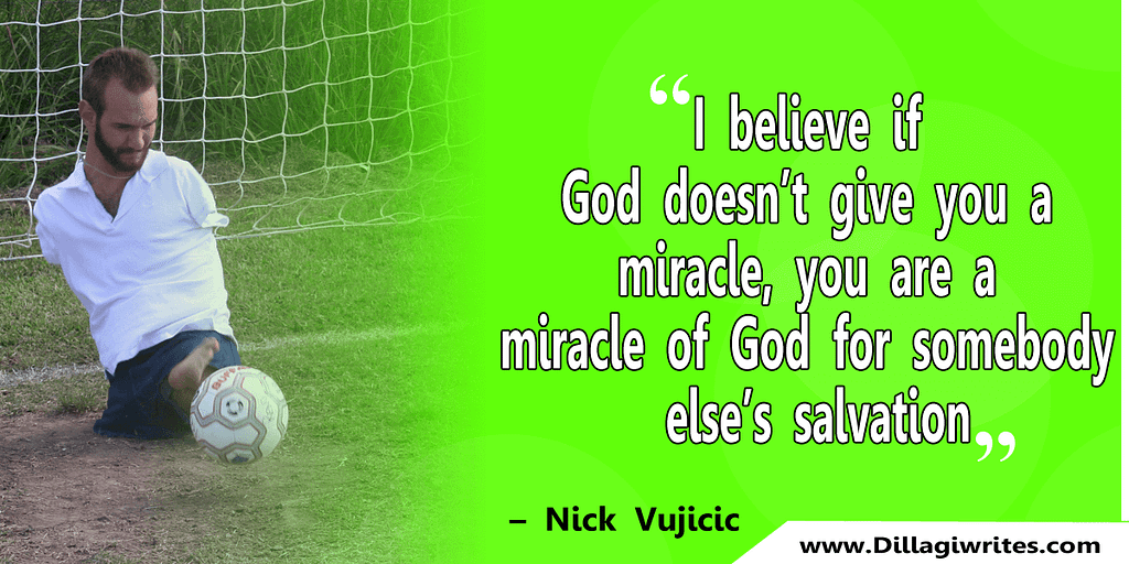 nick vujicic quotes 12 Nick Vujicic Quotes That Will Motivate You