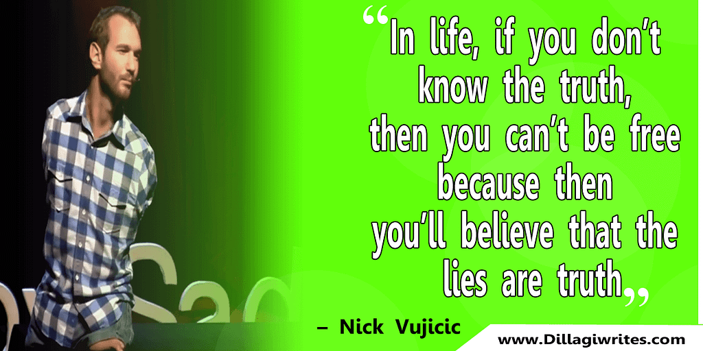 nick vujicic quotes 30 Nick Vujicic Quotes That Will Motivate You