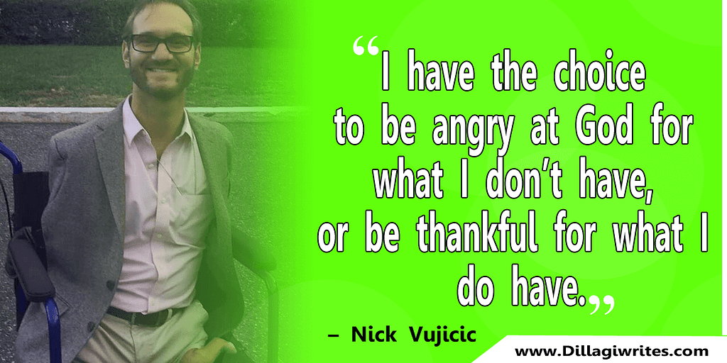 nick vujicic quotes 1 Nick Vujicic Quotes That Will Motivate You
