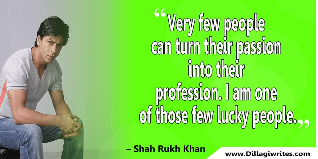 shahrukh khan quotes 15 Shahrukh Khan Quotes and Dialogues  King Khan