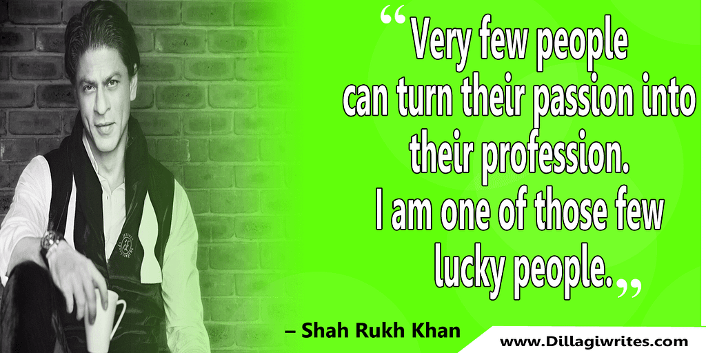 shahrukh khan quotes 18 Shahrukh Khan Quotes and Dialogues  King Khan