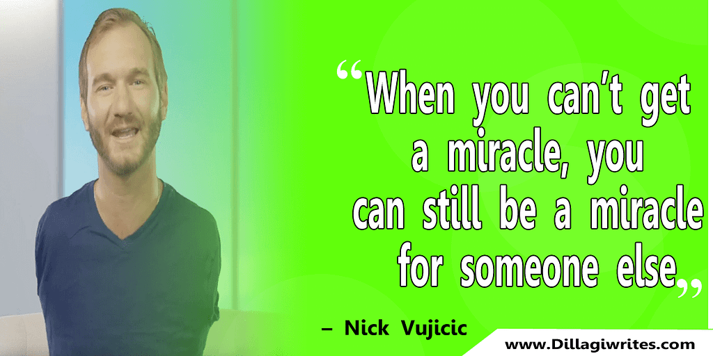 nick vujicic quotes 40 Nick Vujicic Quotes That Will Motivate You
