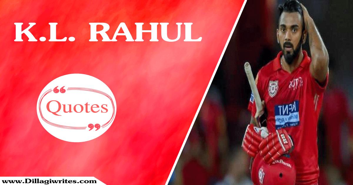 K.L.-Rahul Quotes