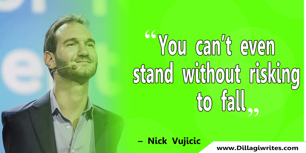 nick vujicic quotes 11 Nick Vujicic Quotes That Will Motivate You
